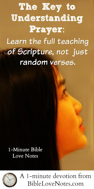 We don't get everything we want in prayer, prayer, Scripture