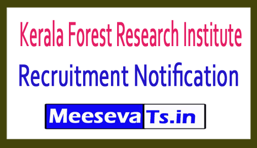 Kerala Forest Research Institute KFRI Recruitment