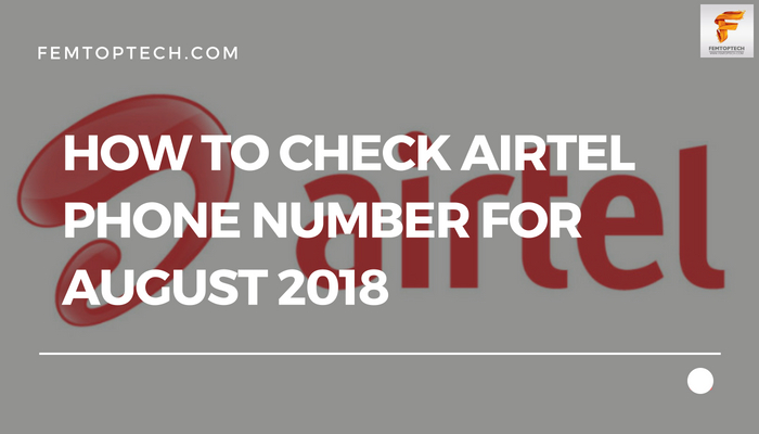 How To Check Airtel Phone Number For August 2018
