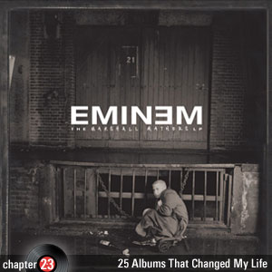 25 Albums That Changed My Life: Chapter 23: Eminem - The Marshall Mathers LP