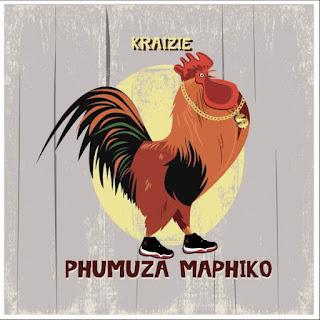 Kraizie - Phumuza Maphiko