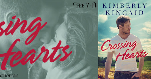 CROSSING HEARTS Cross Creek series, book 1 by Kimberly Kincaid