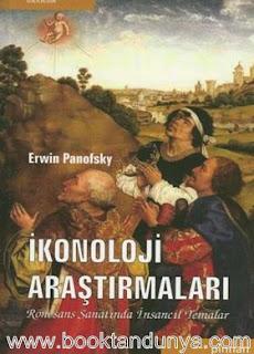 Erwin Panofsky - İkonoloji Araştırmaları - Rönesans Sanatında İnsancıl Temalar