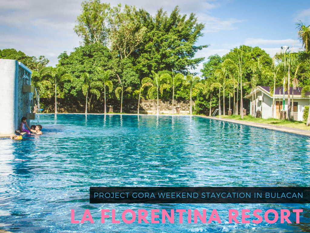 Project Gora: Weekend Staycation at La Florentina Resort (Bustos