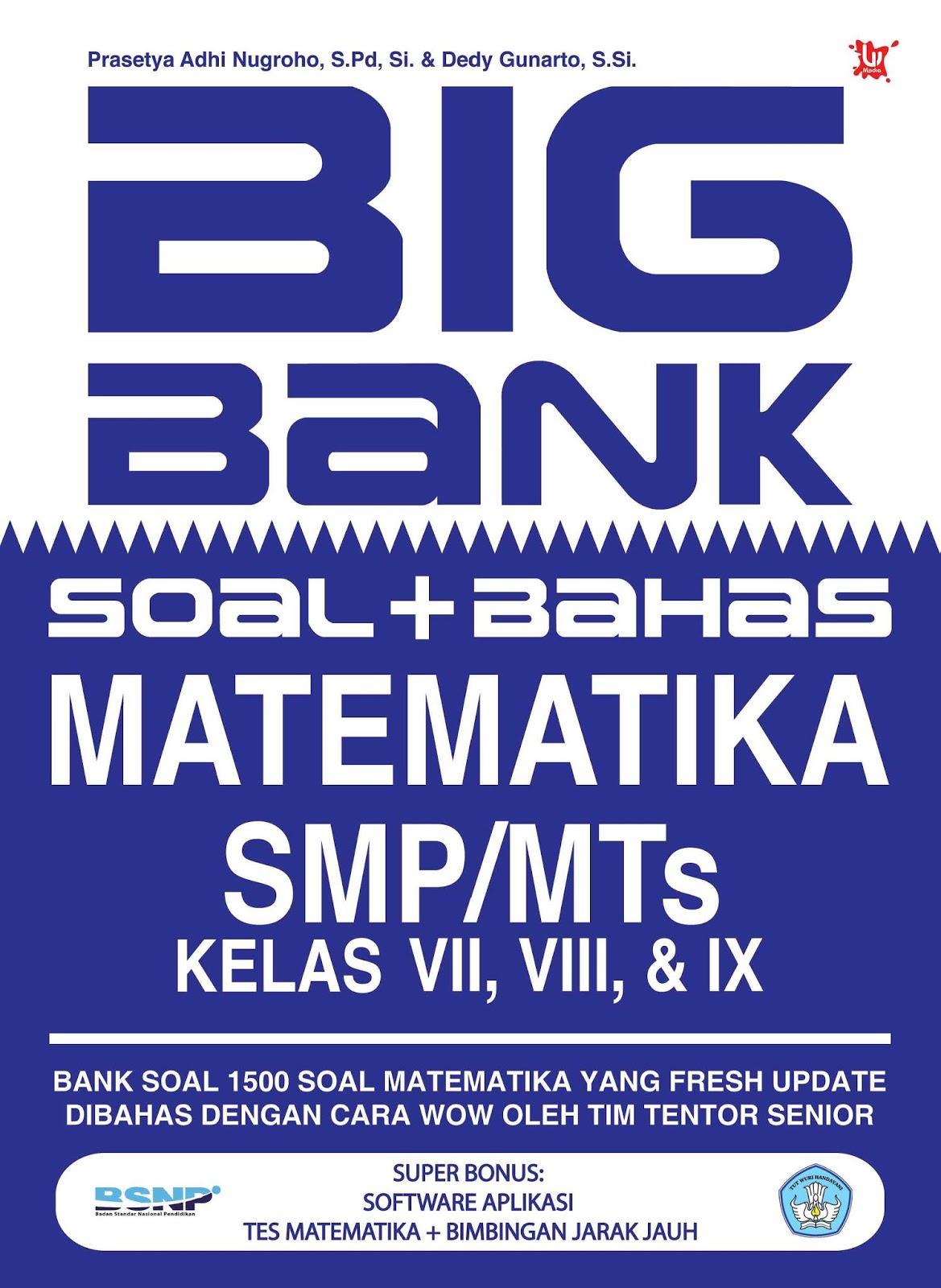 Big Bank Soal dan Bahas Matematika SMP/Mts Kelas VII, VIII dan IX