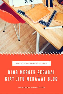 BLOG MERGER Sebagai Kiat Jitu Merawat Blog