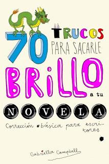 Libro 70 trucos para sacarle brillo a tu novela, de Gabriella Campbell - Cine de Escritor