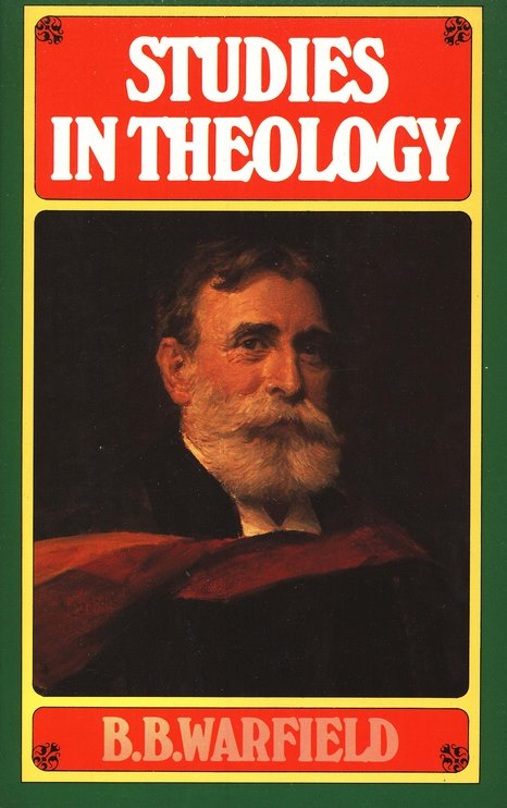 Benjamín B. Warfield-Studies In Theology-