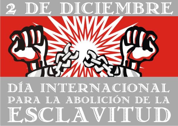 Día Internacional Para La Abolición De La Esclavitud 2