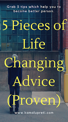 5 Pieces of  Life Changing Advice