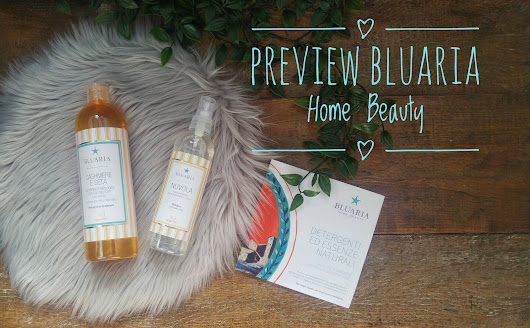 Valentina Kokoro Bellezza Naturale: Preview Bluaria Home Beauty