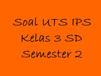 Soal UTS IPS Kelas 3 SD Semester 2