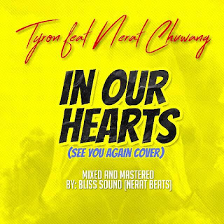 MUSIC: Tyron - In Our Hearts ft. Nerat Chuwang