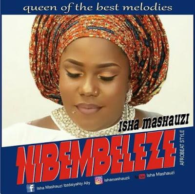 Isha Mashauzi – Nibembeleze (AFRO BEAT STYLE)