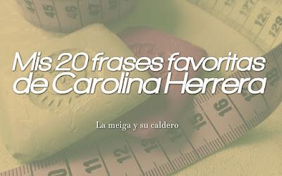 Mis 20 frases favoritas de Carolina Herrera