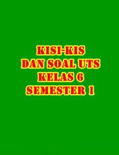 Kisi-kisi dan Soal UTS Kelas 6 Semester 1 KTSP - Download Gratis!!!