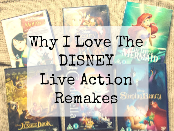Why I Love The Disney Live Action Remakes
