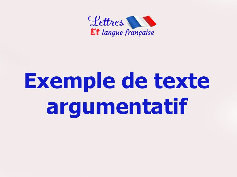 Production écrite - Texte argumentatif