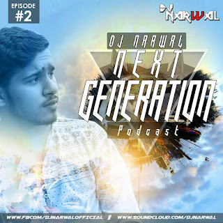 Next-Generation-Podcast-Episode-2-Dj-Narwal