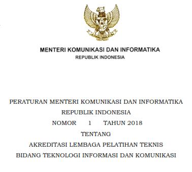 Peraturan Menteri Kominfo Nomor 1 Tahun 2018 tentang Akreditasi Lembaga Pelatihan Teknis Bidang TIK