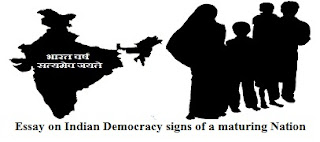 Essay on Indian Democracy signs of a maturing Nation