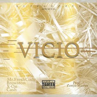 Mr.FreshCode  Feat. Brownston, X-On & Cash - Vicio [Prod. Zonjo Master]