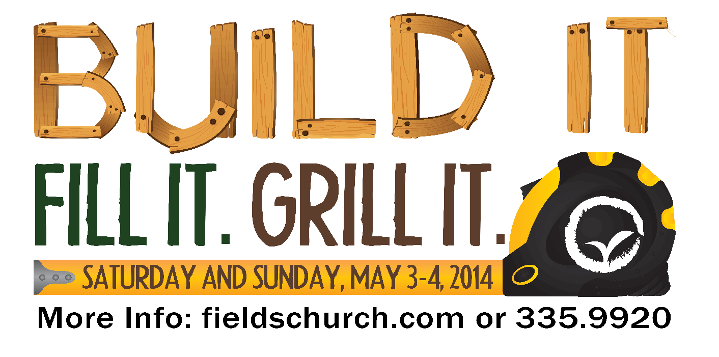 Build It. Fill It. Grill It. Vinyl Banner for Fields Church