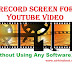 How To Record Screen For Youtube Video Without Using Any Software