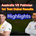 Australia Vs Pakistan 1st Test Dubai 2018 Results | Score Card & Highlights