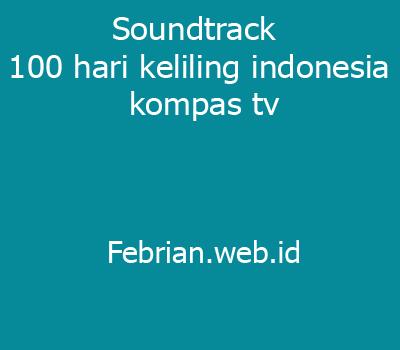 Soundtrack Lagu Indonesia yang Cocok untuk Video Travel