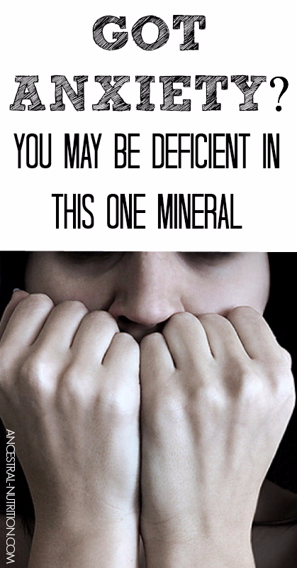 GOT ANXIETY? YOU MAY BE DEFICIENT IN THIS ONE MINERAL!