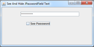 when JCheckBox is unchecked you can't see the password