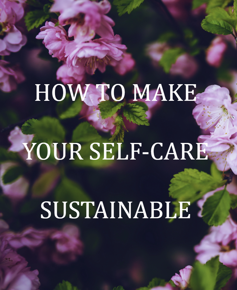 Is a self-care routine filled with funky bath products and scented candles not feasible for you? In this post you learn more about how to make your self-care more sustainable and effective.