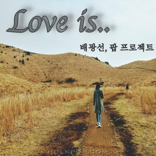 Bae Kwang Sun – Love Is.. – Single