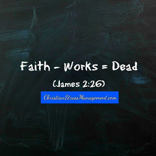 Faith without works is dead. James 2;26