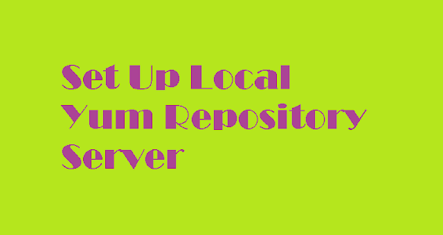 Set Up Local Yum Repository Server For All Linux