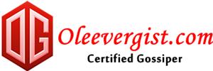 OleeverGist | No 1 Certified Gossiper