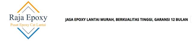 RajaEpoxy - Jasa Epoxy Lantai Murah dan Berkualitas