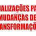 ATUALIZAÇÕES PARA MUDANÇAS DE TRANSFORMAÇÕES