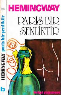 Ernest Hemingway - Paris Bir Şenliktir