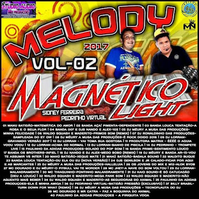 CD MAGNETICO LIGHT MELODY VOL 02 - 2017 (STUDIO AUDIO MIX PRODUÇÕES)