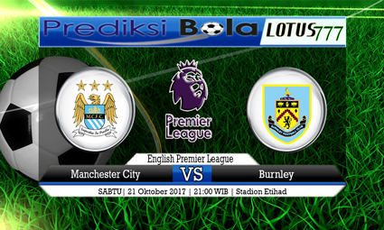 Prediksi Pertandingan antara Manchester City vs Burnley Tanggal 21 Oktober 2017