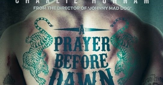Free Swim: Movie Review: A Prayer Before Dawn