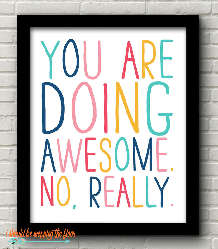 You are doing awesome.