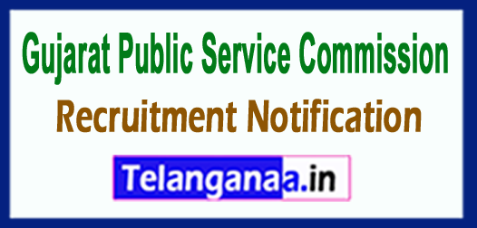 Gujarat Public Service Commission GPSC Recruitment Notification 2017