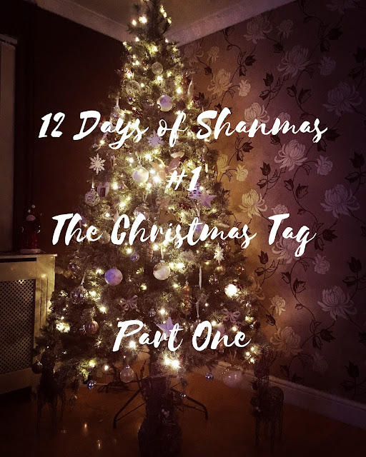 It's officially the second day of Shanmas. Clever I know, I know. So here is The Christmas Tag Part Two!