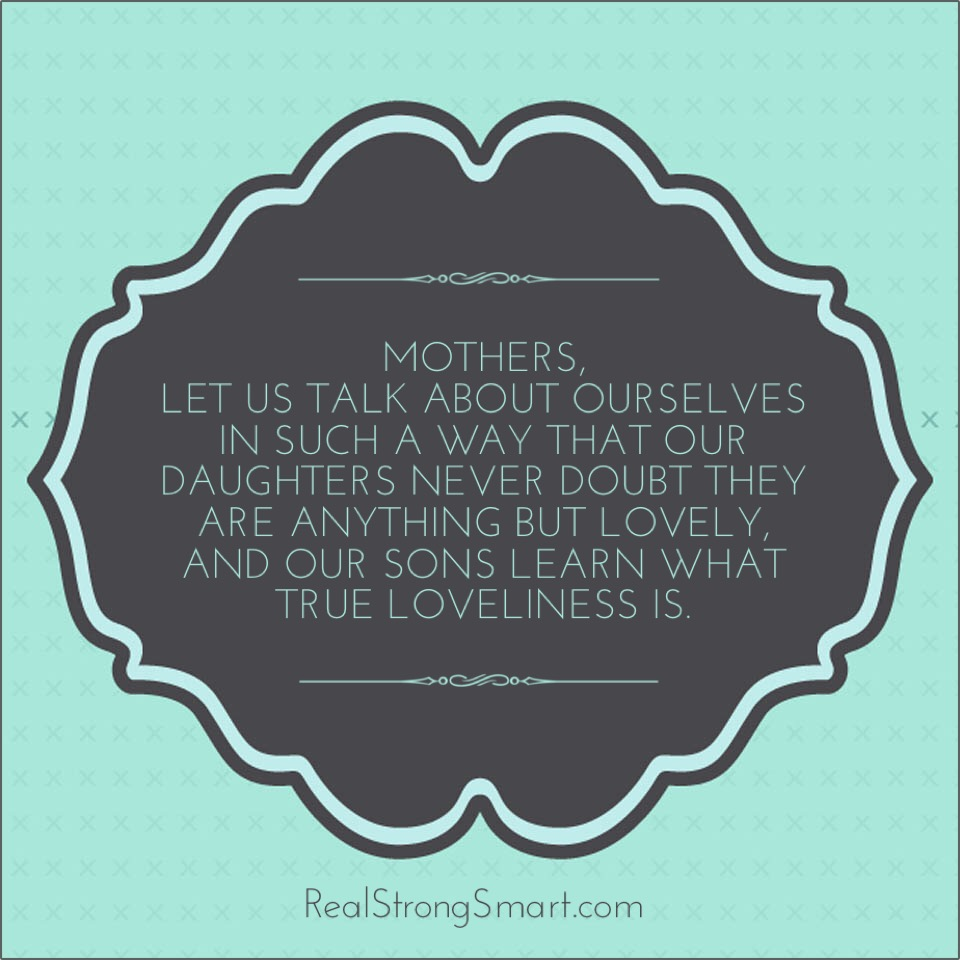 Real  Strong  Smart : A Letter to a Mother