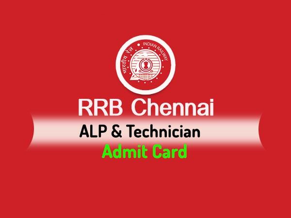rrb chennai admit card 2018 alp technician