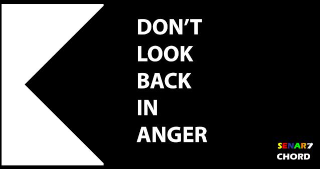 Chord Lagu Don't Look Back In Anger. Chord Gitar Ganpang