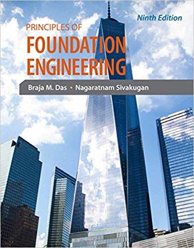 Principles Of Foundation Engineering 9th Edition Geoengineerings Academy